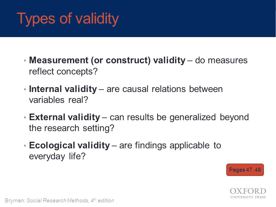 Types of validity Measurement (or construct) validity – do measures reflect concepts