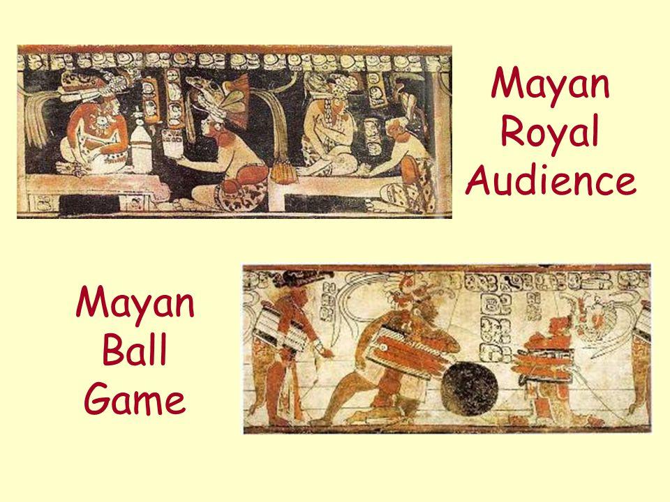 Mayan Royal Audience Mayan Ball Game