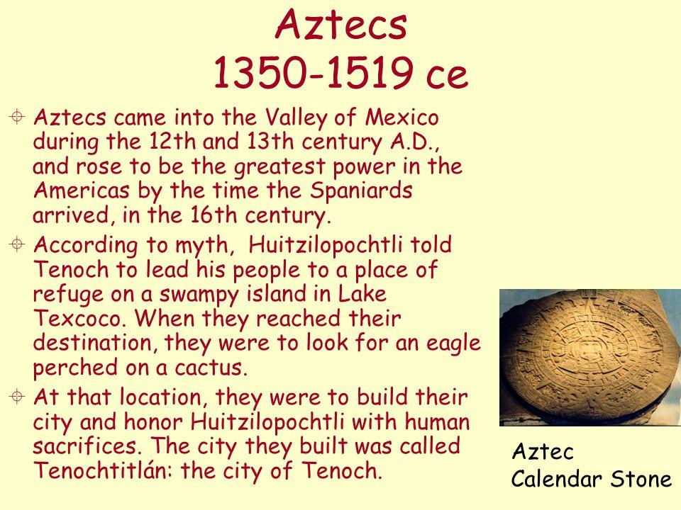Aztecs 1350-1519 ce