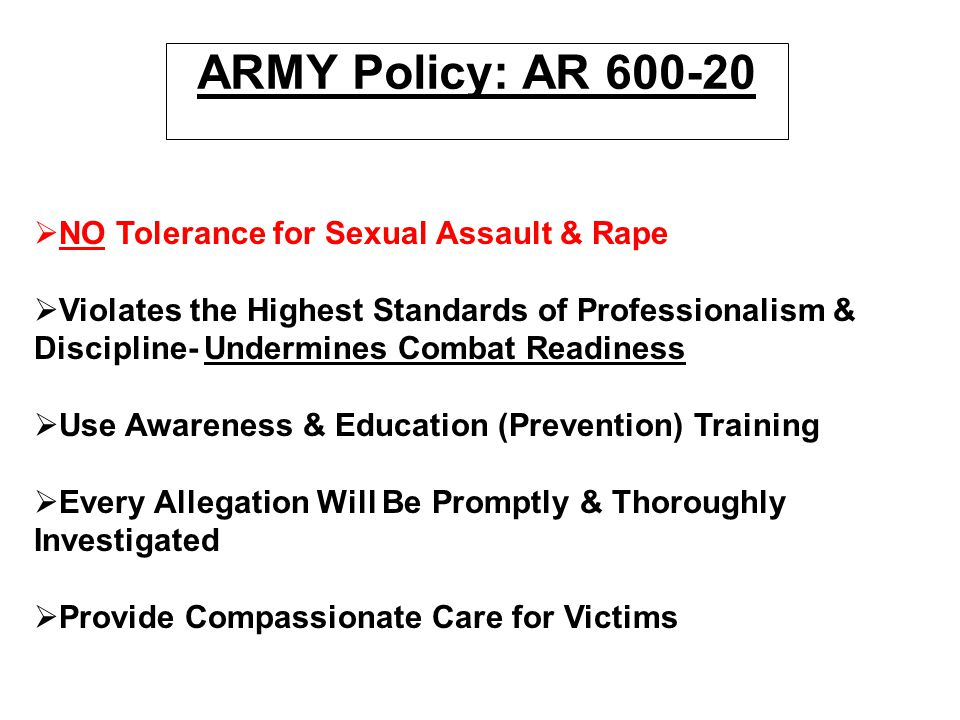ARMY Policy: AR 600-20 NO Tolerance for Sexual Assault & Rape
