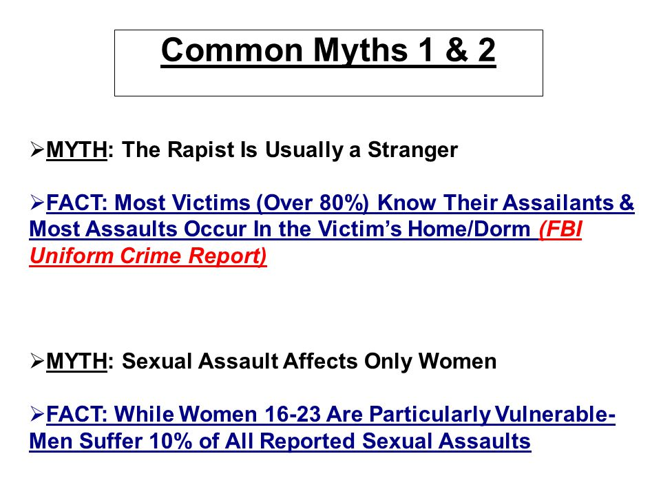 Common Myths 1 & 2 MYTH: The Rapist Is Usually a Stranger
