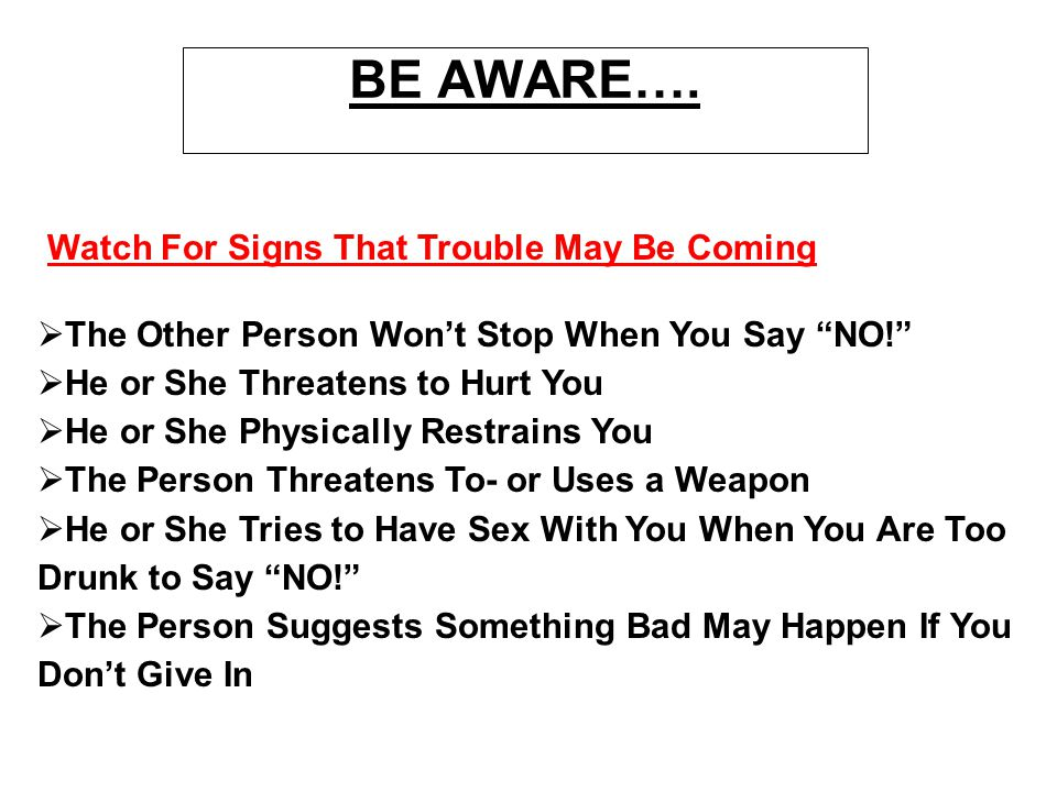 BE AWARE…. Watch For Signs That Trouble May Be Coming