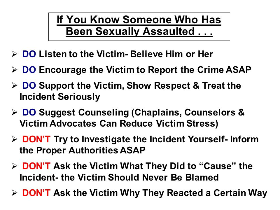 If You Know Someone Who Has Been Sexually Assaulted . . .