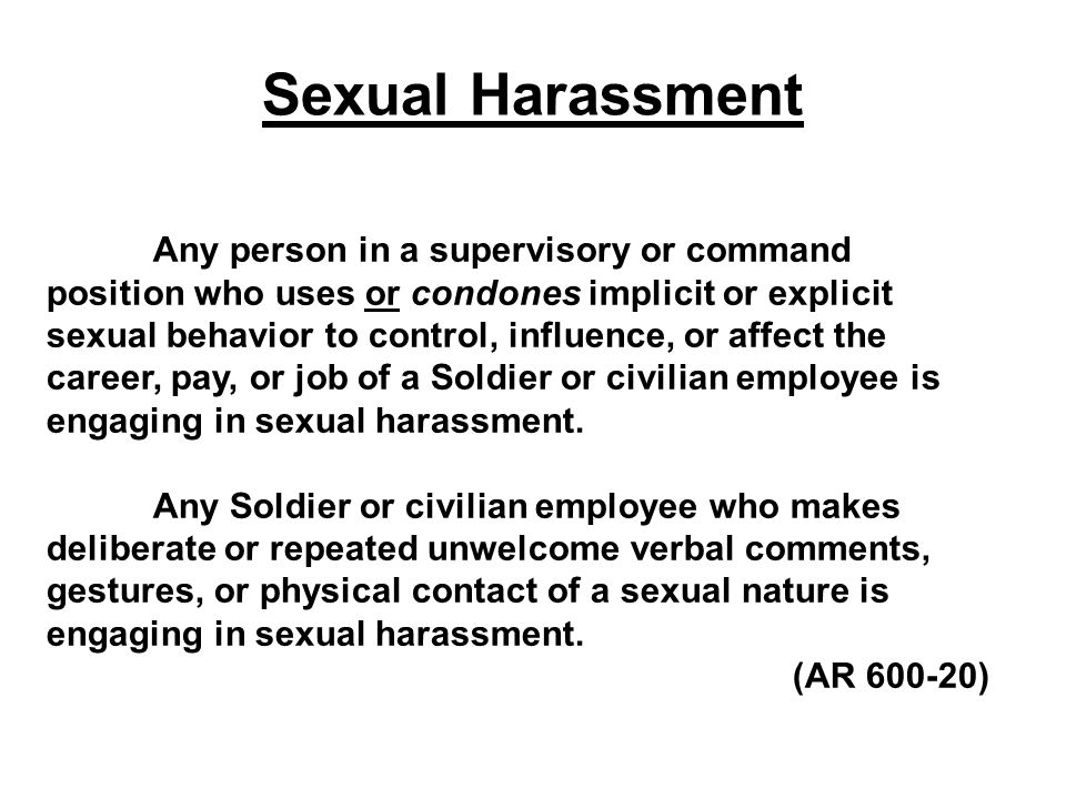 Sexual Harassment Any person in a supervisory or command