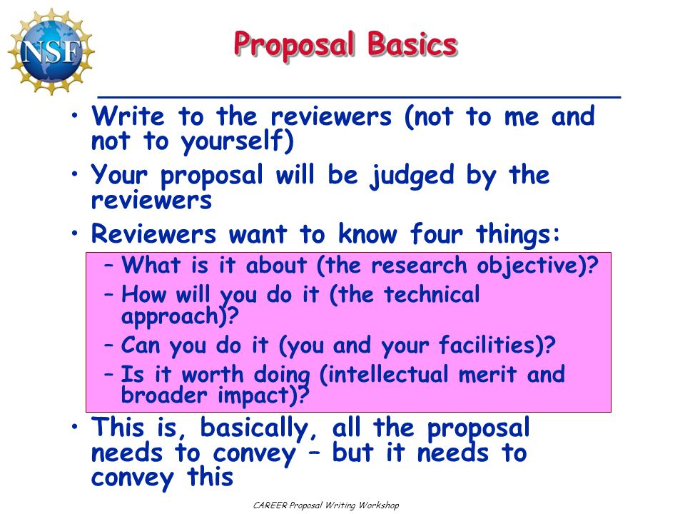 Proposal Basics Write to the reviewers (not to me and not to yourself)