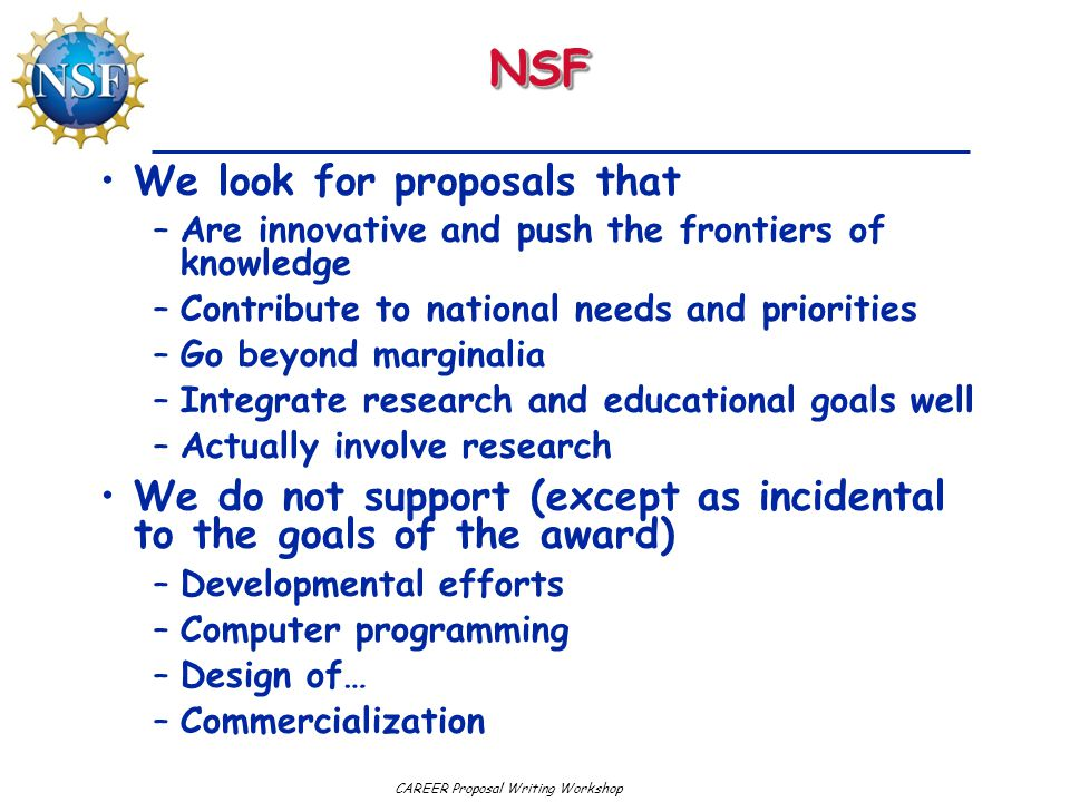 NSF We look for proposals that