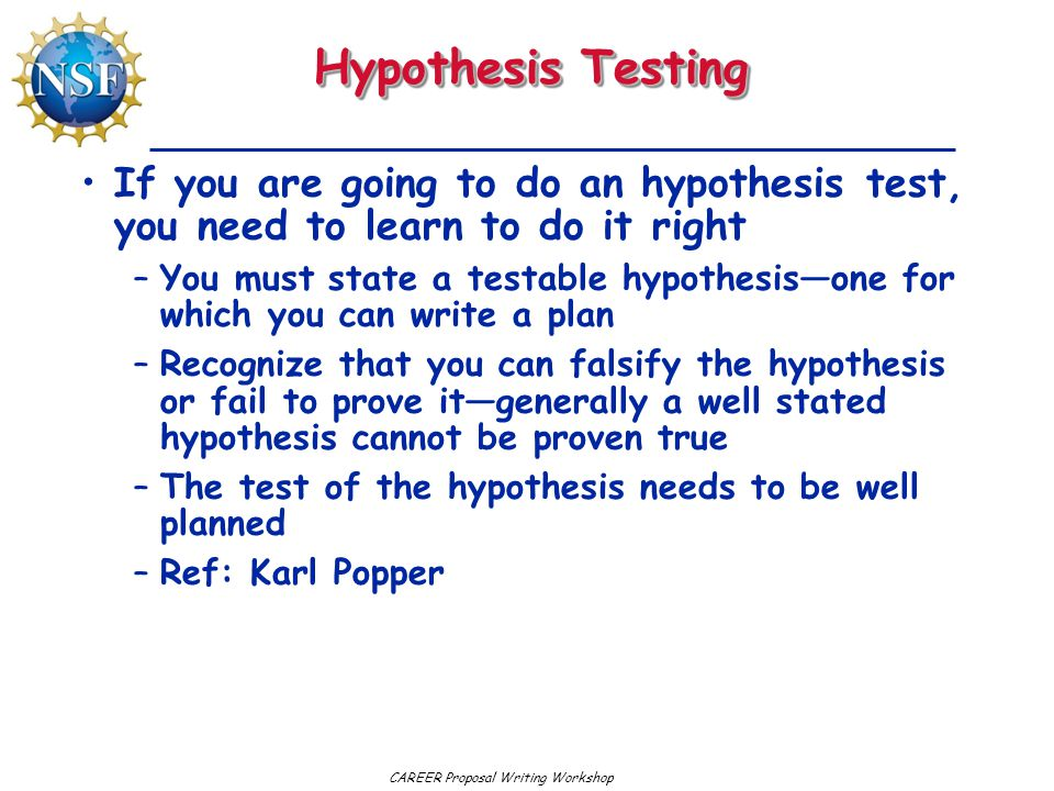 Hypothesis Testing If you are going to do an hypothesis test, you need to learn to do it right.