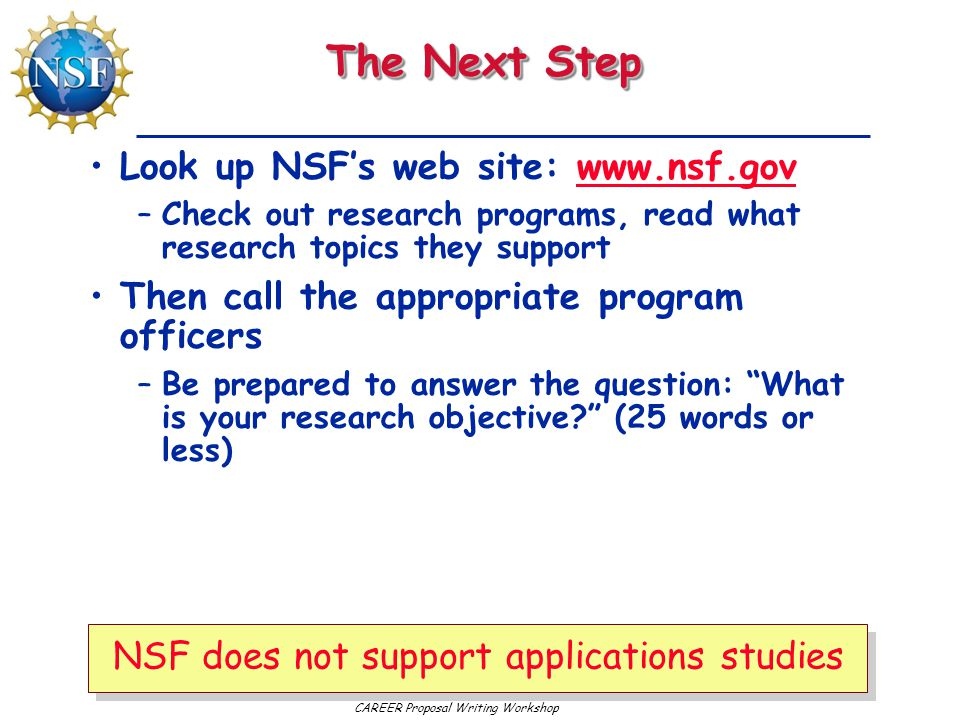 The Next Step Look up NSF's web site: www.nsf.gov