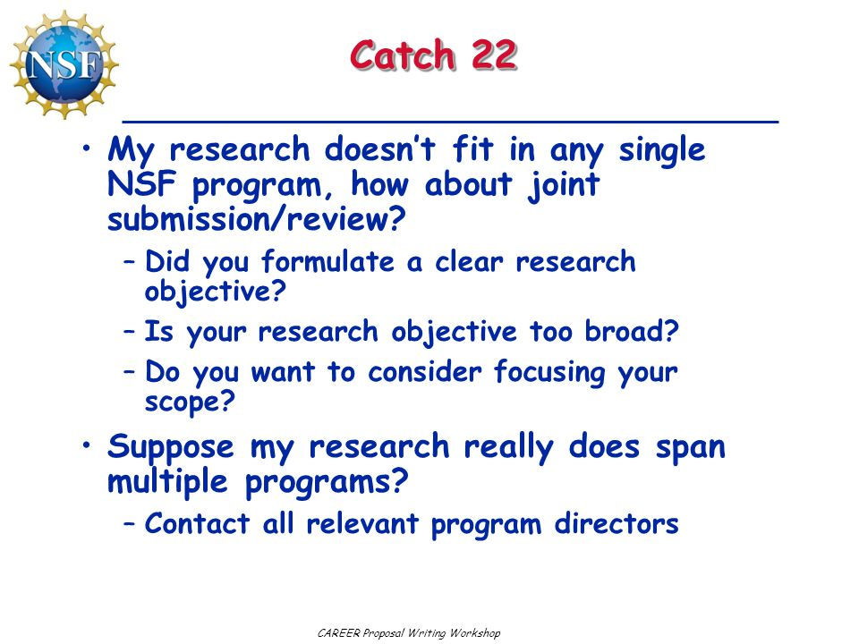 Catch 22 My research doesn't fit in any single NSF program, how about joint submission/review Did you formulate a clear research objective