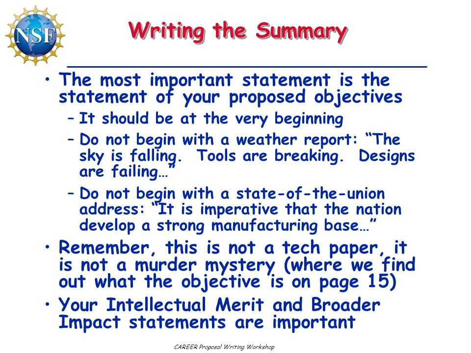 Writing the Summary The most important statement is the statement of your proposed objectives. It should be at the very beginning.