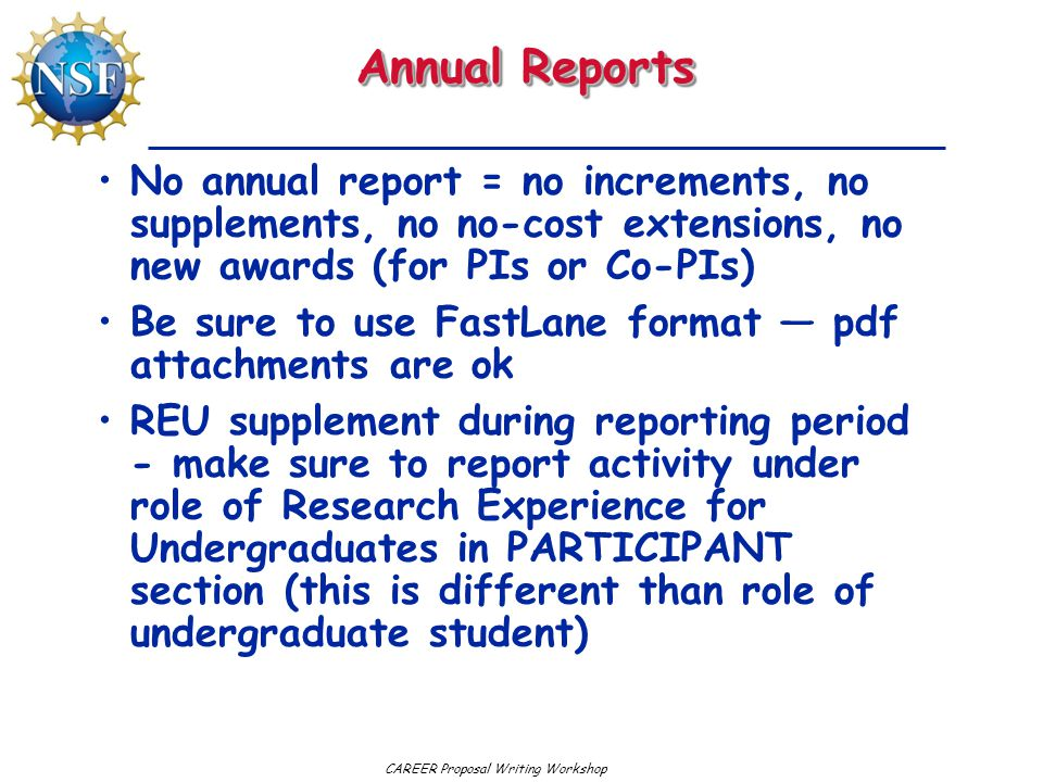Annual Reports No annual report = no increments, no supplements, no no-cost extensions, no new awards (for PIs or Co-PIs)