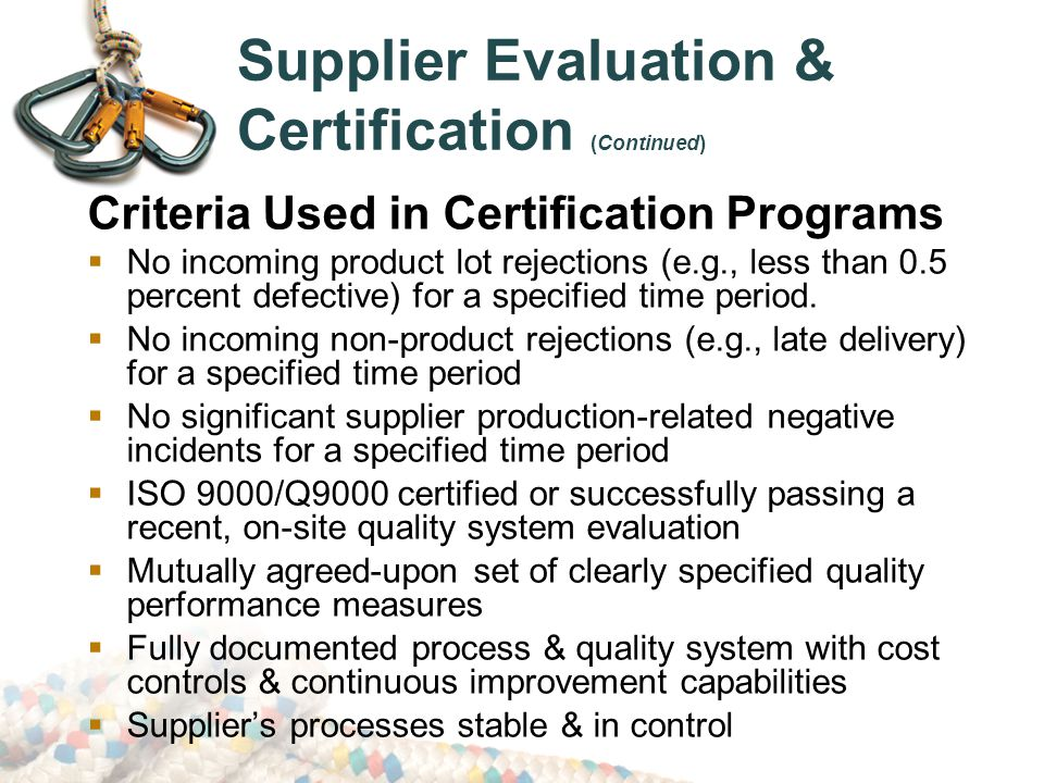Supplier Evaluation & Certification (Continued)