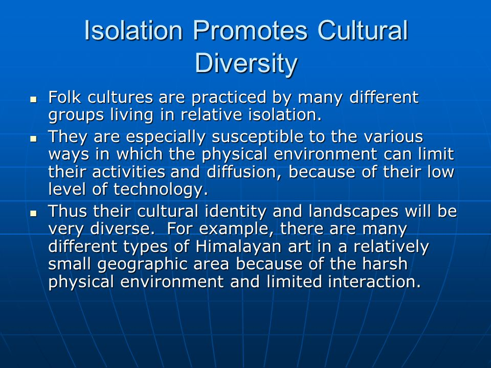 Isolation Promotes Cultural Diversity