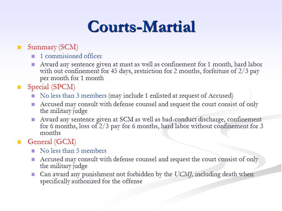Courts-Martial Summary (SCM) Special (SPCM) General (GCM)