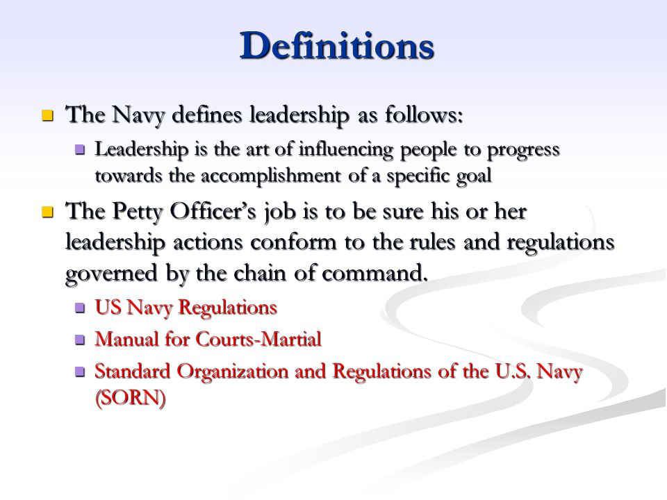 Definitions The Navy defines leadership as follows: