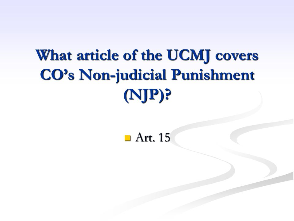 What article of the UCMJ covers CO's Non-judicial Punishment (NJP)