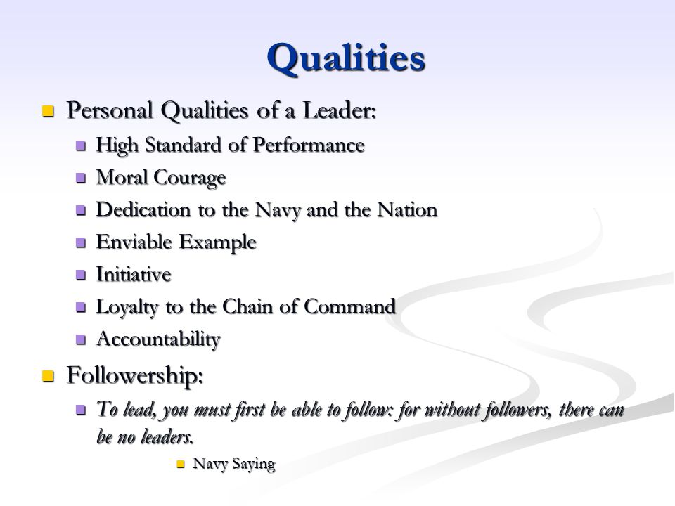 Qualities Personal Qualities of a Leader: Followership: