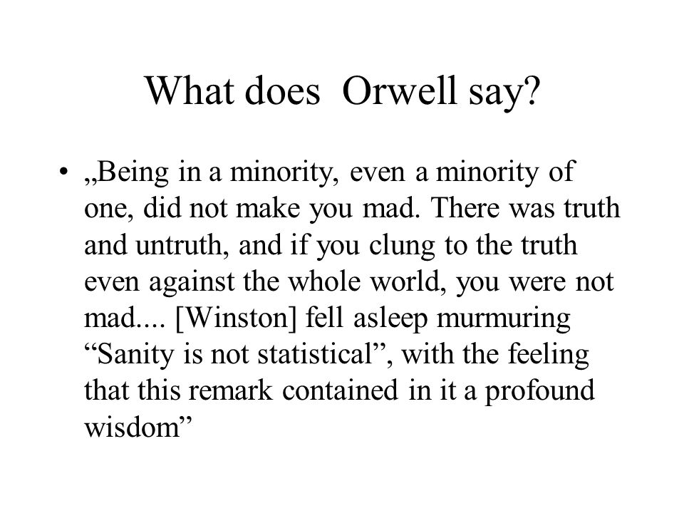 What does Orwell say