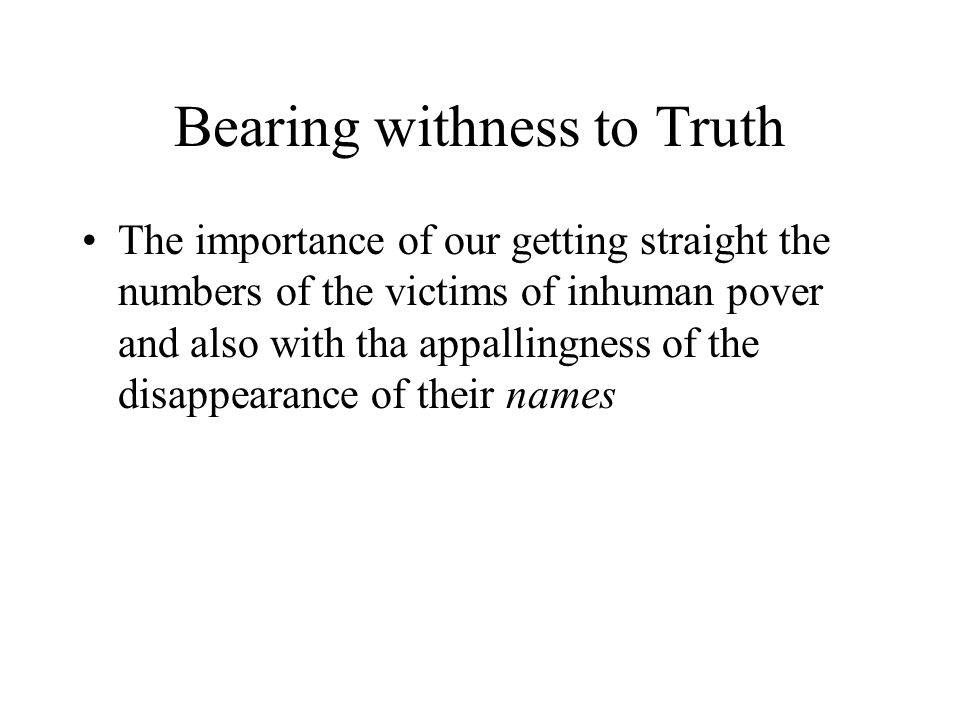 Bearing withness to Truth