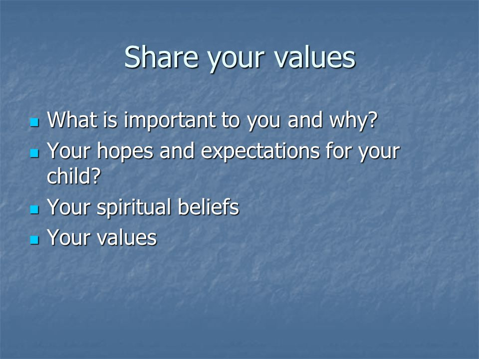 Share your values What is important to you and why
