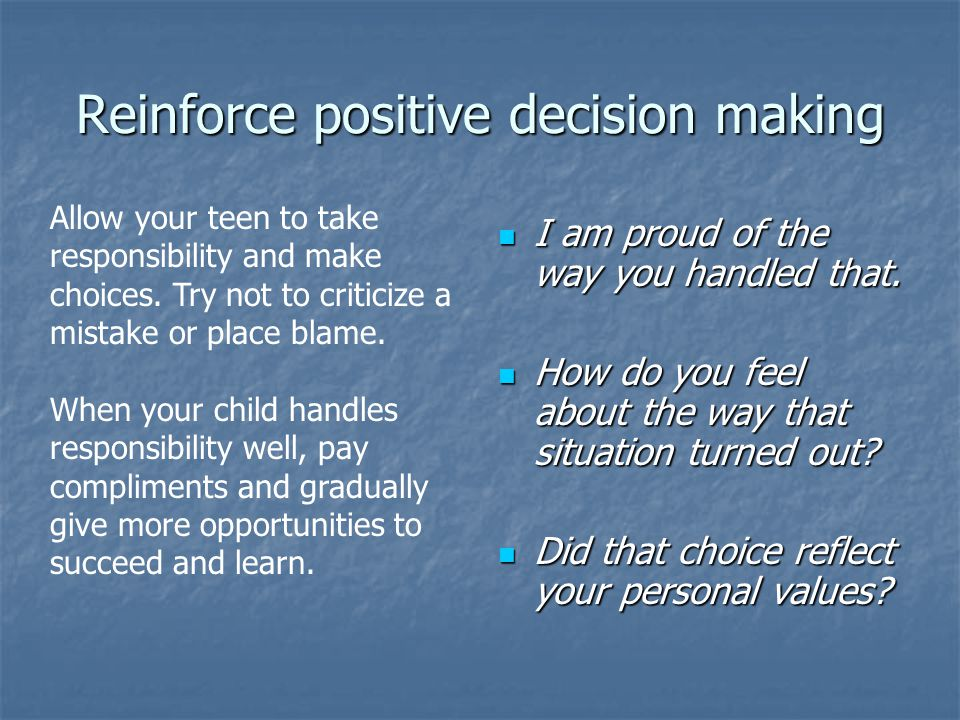 Reinforce positive decision making