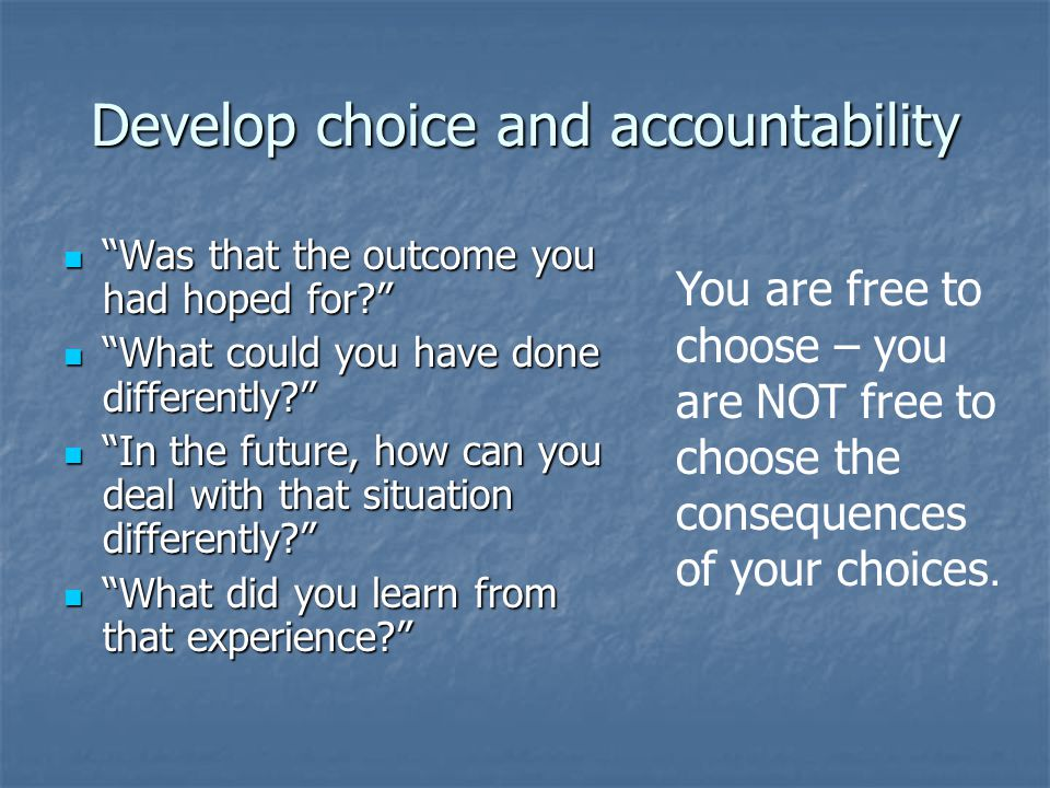 Develop choice and accountability