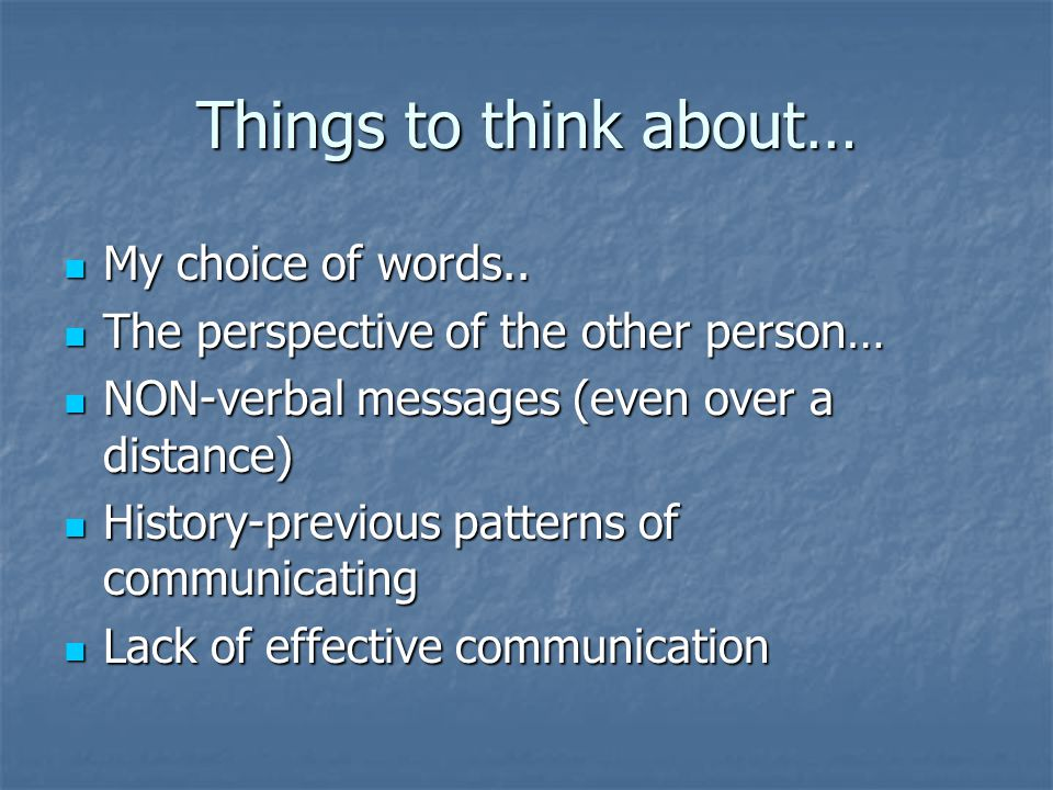 Things to think about… My choice of words..