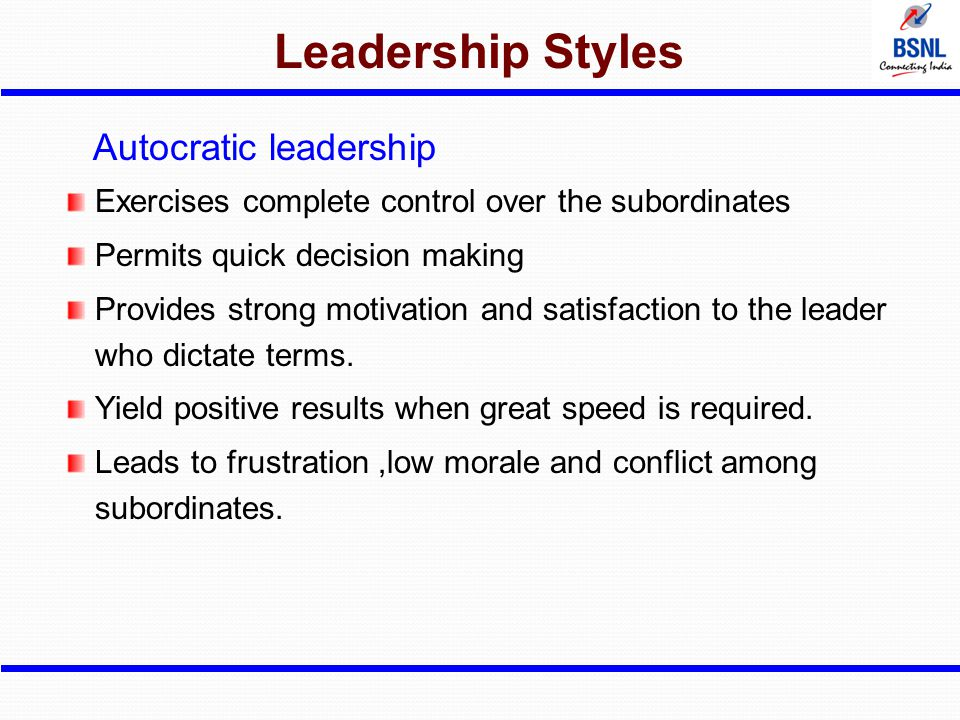 Leadership Styles Autocratic leadership