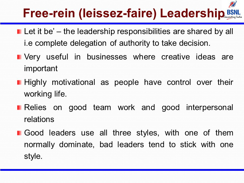 Free-rein (leissez-faire) Leadership