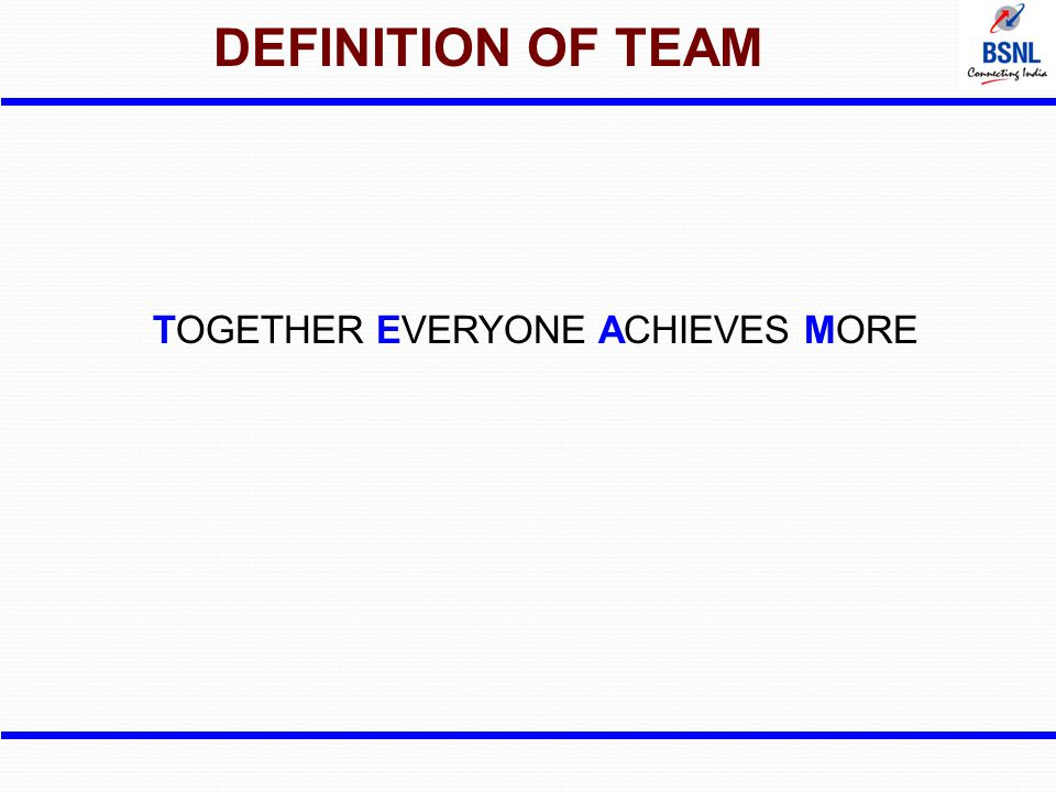 DEFINITION OF TEAM TOGETHER EVERYONE ACHIEVES MORE