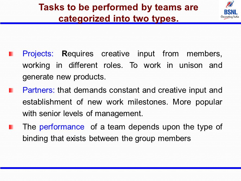Tasks to be performed by teams are categorized into two types.