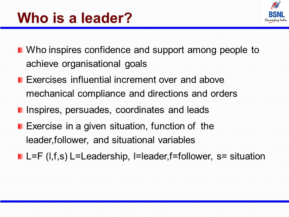 Who is a leader Who inspires confidence and support among people to achieve organisational goals.