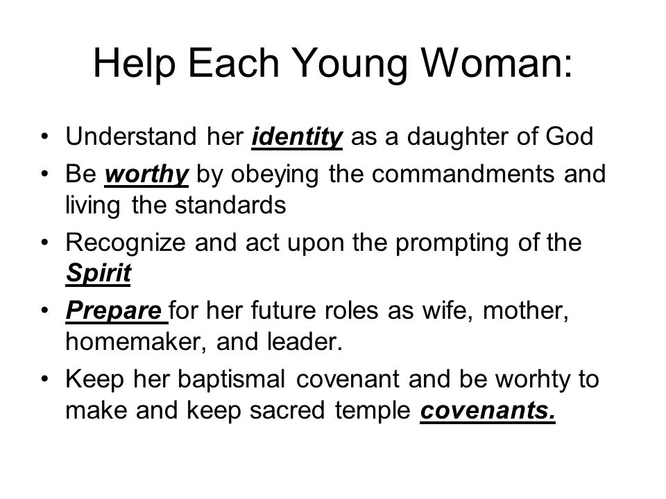Help Each Young Woman: Understand her identity as a daughter of God