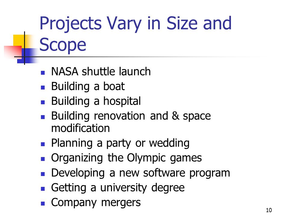 Projects Vary in Size and Scope