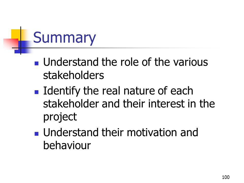 Summary Understand the role of the various stakeholders