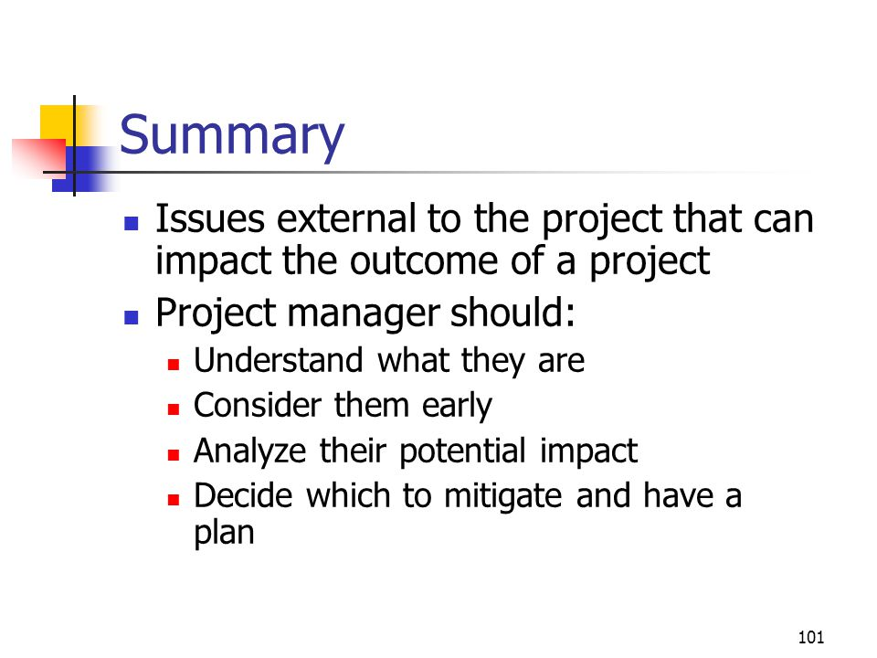 April 2002 Summary. Issues external to the project that can impact the outcome of a project. Project manager should: