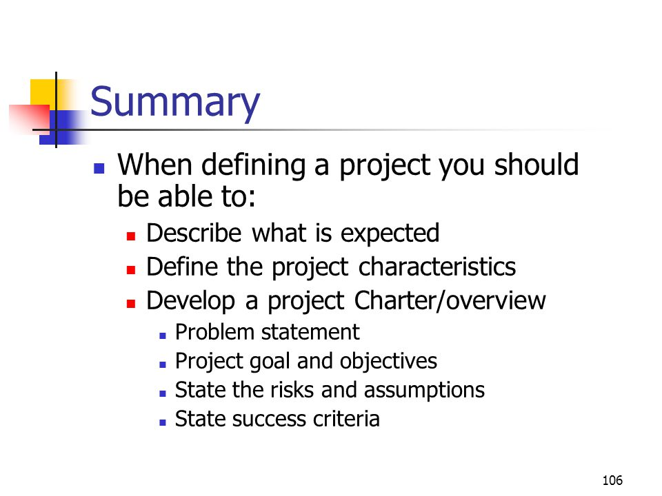Summary When defining a project you should be able to: