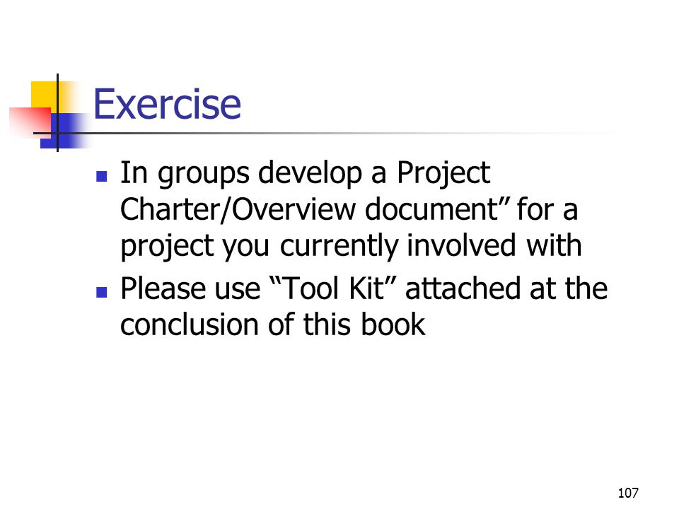 April 2002 Exercise. In groups develop a Project Charter/Overview document for a project you currently involved with.