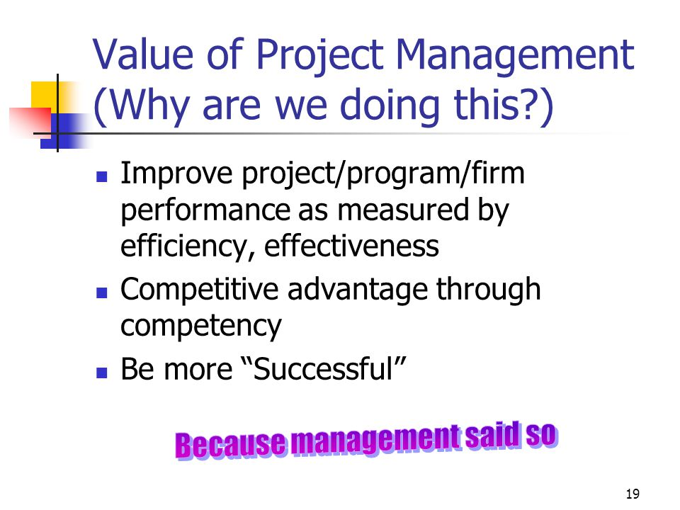 Value of Project Management (Why are we doing this )