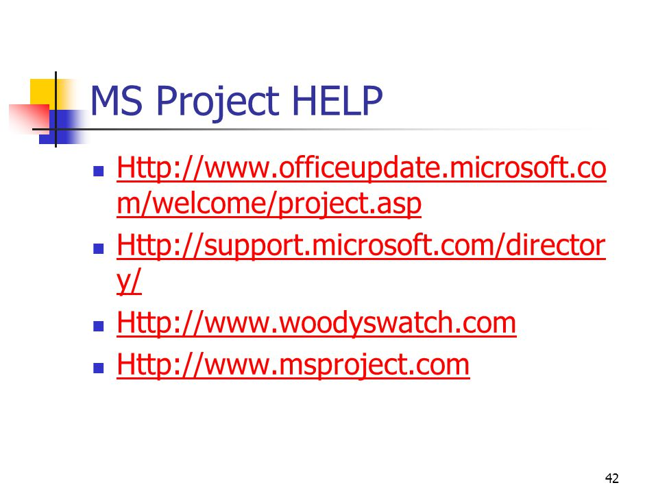 April 2002 MS Project HELP. Http://www.officeupdate.microsoft.com/welcome/project.asp. Http://support.microsoft.com/directory/