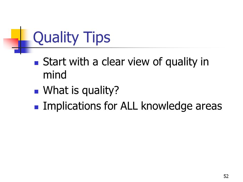 Quality Tips Start with a clear view of quality in mind