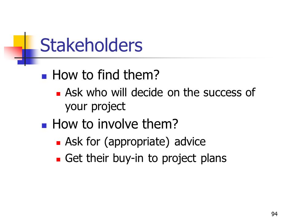 Stakeholders How to find them How to involve them