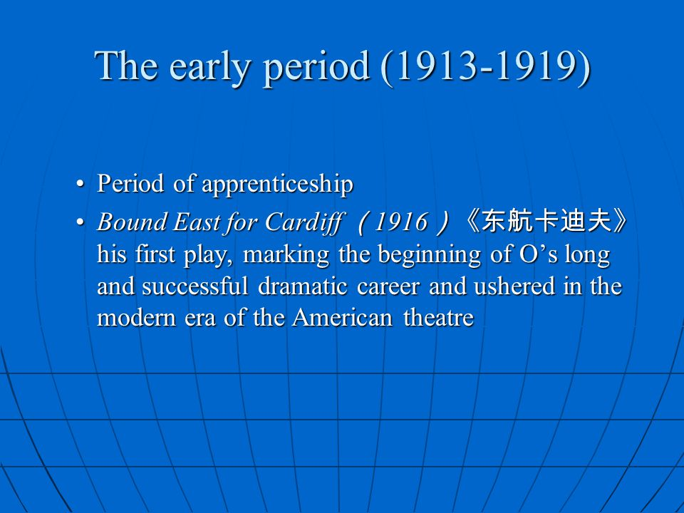 The early period (1913-1919) Period of apprenticeship