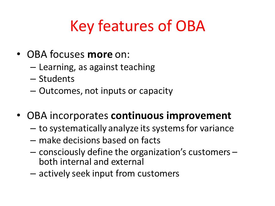 Key features of OBA OBA focuses more on: