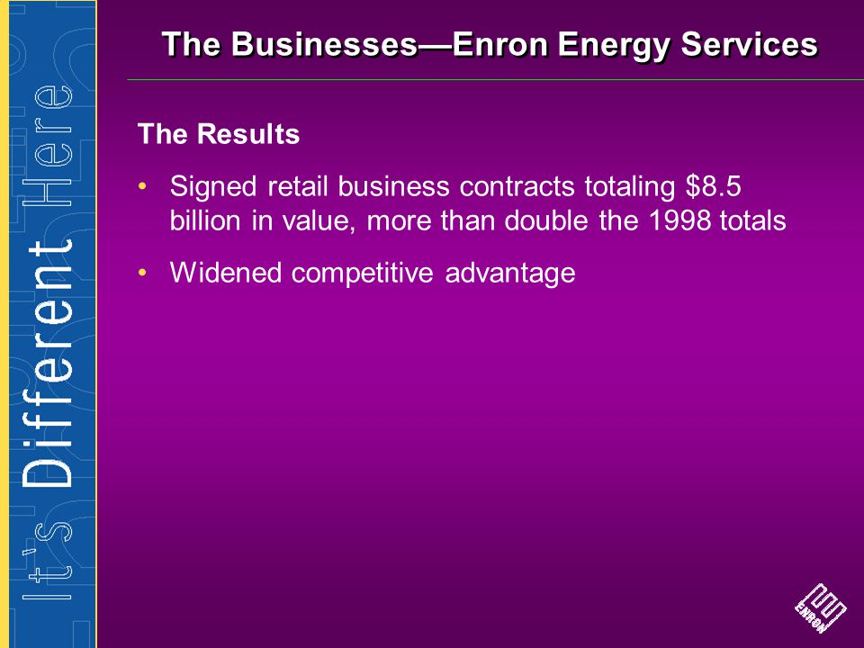 The Businesses—Enron Energy Services