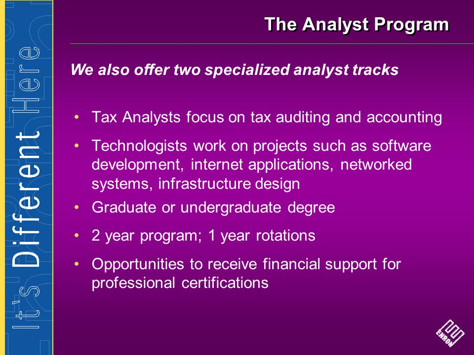 The Analyst Program We also offer two specialized analyst tracks