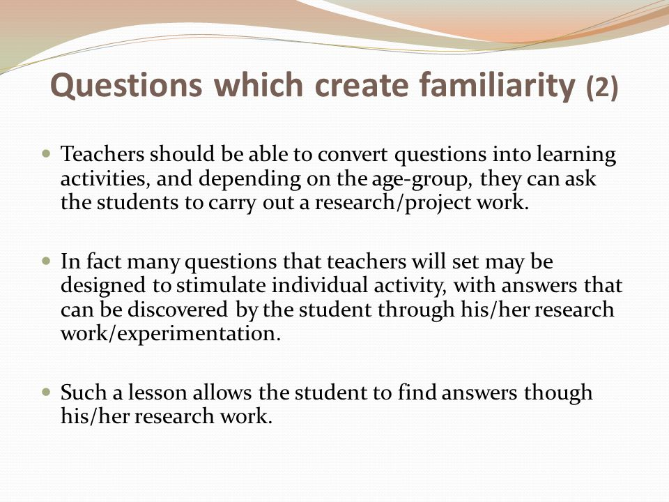 Questions which create familiarity (2)