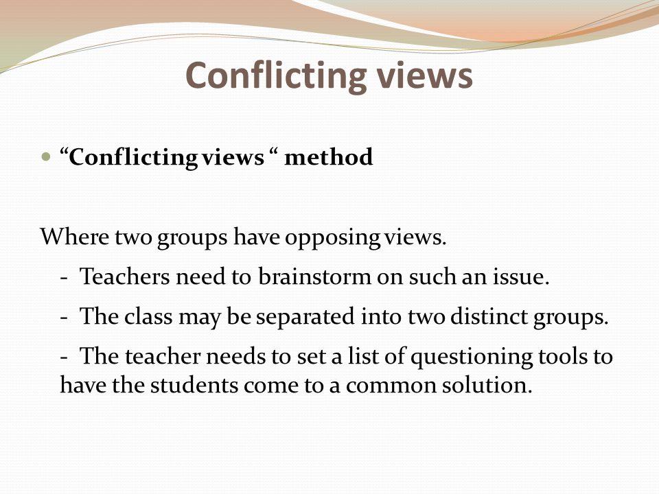 Conflicting views Conflicting views method
