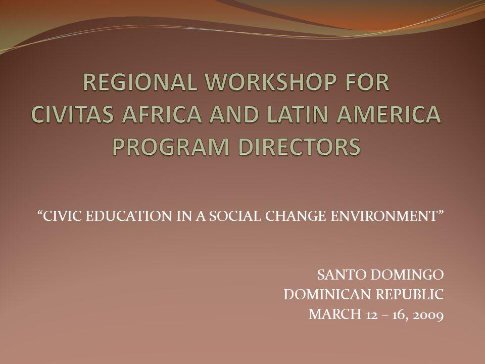 REGIONAL WORKSHOP FOR CIVITAS AFRICA AND LATIN AMERICA PROGRAM DIRECTORS