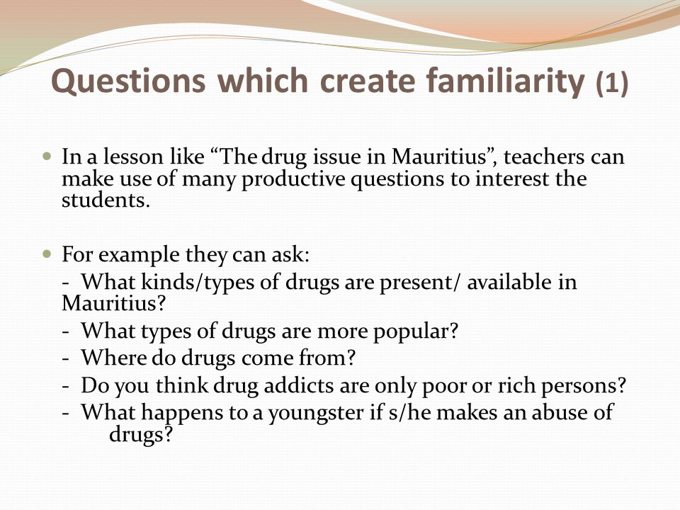 Questions which create familiarity (1)